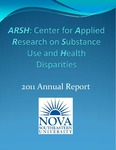 2011 Annual Report by Center for Applied Research on Substance Use and Health Disparities
