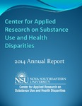 2014 Annual Report by Center for Applied Research on Substance Use and Health Disparities