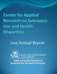 2015 Annual Report by Center for Applied Research on Substance Use and Health Disparities
