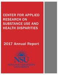 2017 Annual Report by Center for Applied Research on Substance Use and Health Disparities
