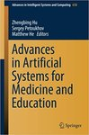 Advances in Artificial Systems for Medicine and Education by Zhengbing Hu, Matthew He, and Sergey Petoukhov