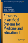 Advances in Artificial Systems for Medicine and Education II by Zhengbing Hu, Sergey Petoukhov, and Matthew He