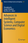 Advances in Intelligent Systems, Computer Science and Digital Economics by Zhengbing Hu, Sergey Petoukhov, and Matthew He