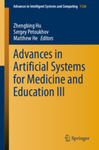 Advances in Artificial Systems for Medicine and Education III by Zhengbing Hu, Sergey Petoukhov, and Matthew He