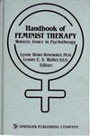 Handbook of feminist therapy: women's issues in psychotherapy