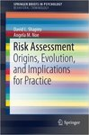 Risk assessment : origins, evolution, and implications for practice
