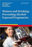 Women and drinking: Preventing alcohol exposed pregnancies