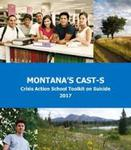 Montana's CAST-S: Crisis Action School Toolkit on Suicide 2017