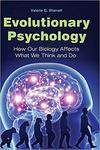 Evolutionary Psychology: How our Biology Affects what we Think and Do