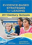 Evidence-Based Strategies for Leading 21st Century Schools 1st Edition