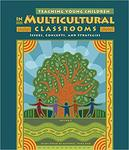 Teaching young children in multicultural classrooms: issues, concepts, and strategies [Fourth Edition] by Wilma Robles de Melendez and Verna Beck