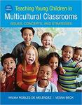 Teaching young children in multicultural classrooms: issues, concepts, and strategies [Fifth Edition]
