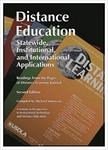 Distance education: statewide, institutional, and international applications of distance education : readings from the pages of Distance Learning Journal