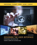 Designing the User Interface: Strategies for Effective Human-Computer Interaction, 6th Edition by Ben Shneiderman, Catherine Plaisant, Maxine S. Cohen, Steven Jacobs, Niklas Elmqvist, and Nicholas Diakopoulos