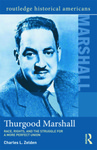 Thurgood Marshall: Race, Rights, and the Struggle for a More Perfect Union