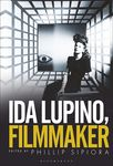 """(Not So) """"Vicious and Depraved"""": Ida Lupino's Portraits of Men"""