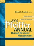 The 2005 Pfeiffer Annual Human Resource Management
