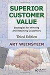 Superior Customer Value: Strategies for Winning and Retaining Customers
