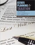 Estate Planning and Taxation, 16th Edition by Michael J.R. Hoffman, Mitzi K. Lauderdale, and John C. Bost