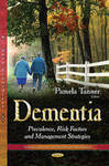 Research in Advance Dementia by Sweta Tewary, Nicole Cook, Cecilia Rokusek, and Naushira Pandya