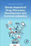 Social Aspects of Drug Discovery, Development and Commercialization: From Laboratory to Clinic by Odilia Osakwe and Syed A. A. Rizvi