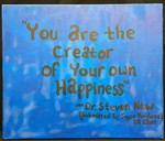 You are the creator of your own happiness