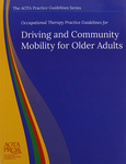 Occupational therapy practice guidelines for driving and community mobility for older adults by Wendy B. Stav