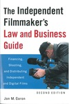 The Independent Filmmaker's Law and Business Guide - Financing, Shooting and Distributing Independent and Digital Films