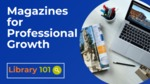 Magazines for Professional Growth by Sarena Hicks
