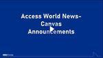 Access World News- Canvas Announcements by Sarah Cisse