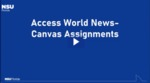 Access World News Database- Canvas Assignments by Sarah Cisse