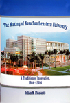 The Making of Nova Southeastern University: A Tradition of Innovation, 1964-2014 by Julian M. Pleasants