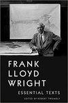 Frank Lloyd Wright Essential Texts