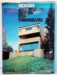 Houses: Architects Design for Themselves