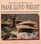 The Life & Works of Frank Lloyd Wright