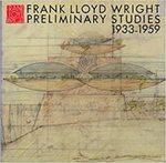 Frank Lloyd Wright Preliminary Studies 1933-1959