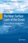 The Near-Surface Layer of the Ocean: Structure, Dynamics and Applications by Alexander Soloviev and Roger Lukas
