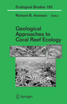 Ecological Shifts along the Florida Reef Tract: The Past as a Key to the Future by William F. Precht and Steven Miller