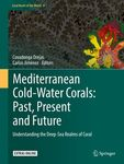 Chapter 40: Perspectives of Biophysical Modelling with Implications on Biological Connectivity of Mediterranean Cold-Water Corals by Matt Johnston and Ann I. Larsson