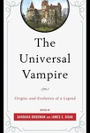The Universal Vampire: Origins and Evolution of a Legend by James E. Doan and Barbara Brodman