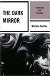 The Dark Mirror: Psychiatry and Film Noir