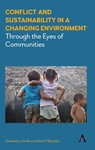Conflict and Sustainability in a Changing Environment by Gwendolyn Smith and Elena P. Bastidas