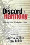 In Pursuit of Harmony: How a Shared Leadership Practice Works as a Conflict Management System by Alexia Georgakopoulos and Barb Allen